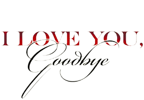 i-love-you-goodbye