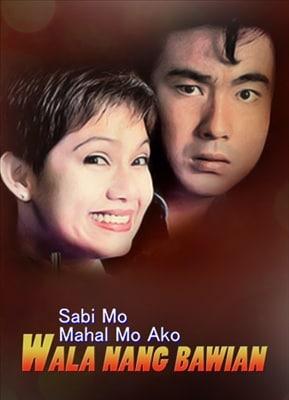 Sabi Mo, Mahal Mo Ako, Walang Bawian