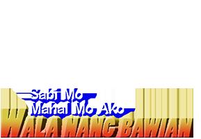 sabi-mo-mahal-mo-ako-walang-bawian