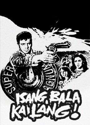 Isang Bala Ka Lang! 19830902