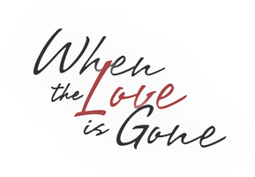 When The Love Is Gone