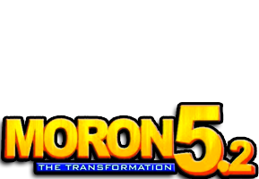 Moron 5.2: The Transformation