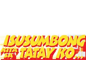 Isusumbong Kita Sa Tatay Ko...
