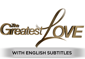 The Greatest Love with English Subtitles