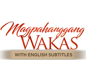 Magpahanggang Wakas with English Subtitles