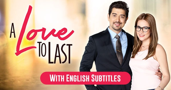 TFC - A Love to Last with English Subtitles | Drama, Romance