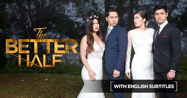 Tfc The Better Half With English Subles Drama Romance Kapamilya Teleserye Free At