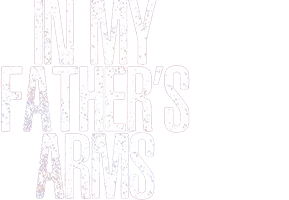 In My Father's Arms