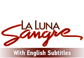 La Luna Sangre with English Subtitles