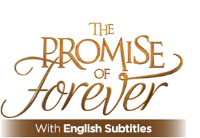 The Promise of Forever with English Subtitles