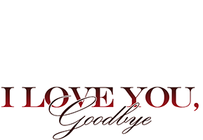I Love You, Goodbye (Restored)