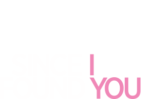 since-i-found-you