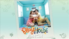 Playhouse Fast Cut 20190323