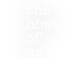 the-hows-of-us