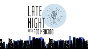 Late Night with Rod Mercado 20191202