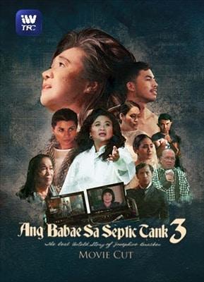 Ang Babae sa Septic Tank 3 (Movie Cut) 20200108