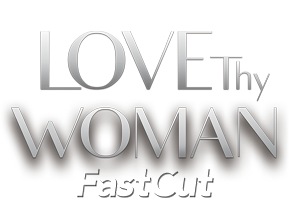 Love Thy Woman Fast Cut