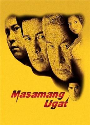 Masamang Ugat 20030718