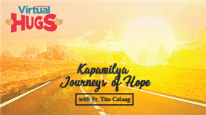 Kapamilya Journeys of Hope with Fr. Tito Caluag 20200524