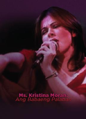 Ms. Kristina Moran: Ang Babaeng Palaban 19990525