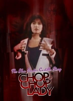 Chop Chop Lady: The Elsa Castillo Story 19940203