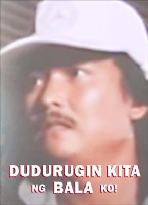 Dudurugin Kita Ng Bala Ko 19910731
