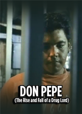 Don Pepe (The Rise and Fall of a Drug Lord) 19910508