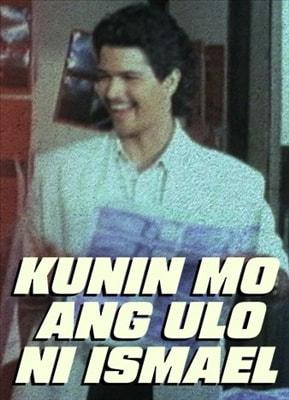 Kunin Mo Ang Ulo Ni Ismael 19900103