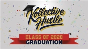 Kollective Hustle Class of 2020 Graduation 20200614