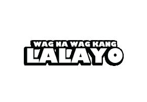 Wag Na 'Wag Kang Lalayo