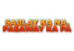 Sablay Ka Na, Pasaway Ka Pa