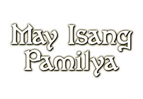 May Isang Pamilya