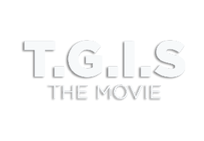 T.G.I.S., The Movie