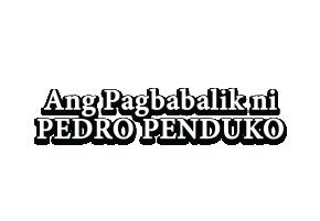 Pedro Penduko, Ang Pagbabalik
