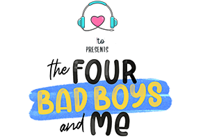 The Four Bad Boys and Me