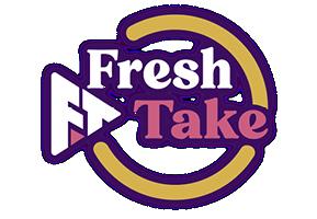 Fresh Take