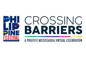 Crossing Barriers: A Philfest Mississuga Virtual Celebration