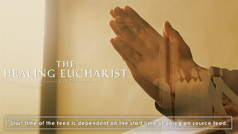 The Healing Eucharist LIVE